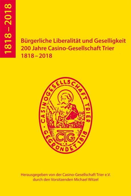 200 Jahre Casino-Gesellschaft Trier 1818–2018